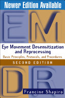 Eye movement desensitization and reprocessing (EMDR) : basic principles, protocols, and procedures /