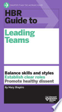 HBR guide to leading teams /
