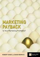 Marketing payback : is your marketing profitable? /