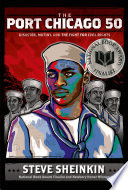 The Port Chicago 50 : disaster, mutiny, and the fight for civil rights /