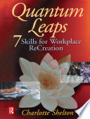 Quantum leaps : 7 skills for workplace re-creation /