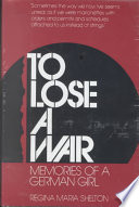 To lose a war : memories of a German girl /
