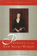 Portraits of the new Negro woman : visual and literary culture in the Harlem Renaissance /