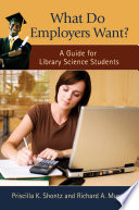 What do employers want? : a guide for library science students /
