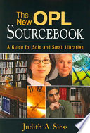 The new OPL sourcebook : a guide for solo and small libraries /