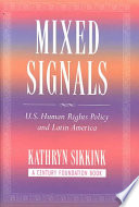 Mixed signals : U.S. human rights policy and Latin America /