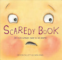 Scaredy Book : It's not always easy to be brave! /