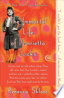 The immortal life of Henrietta Lacks /