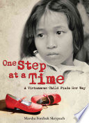 One step at a time : a Vietnamese child finds her way /