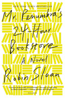 Mr. Penumbra's 24-hour bookstore /