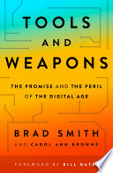Tools and weapons : the promise and the peril of the digital age /