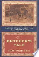The butcher's tale : murder and anti-semitism in a German town /
