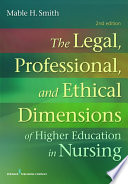 The legal, professional, and ethical dimensions of education in nursing /