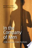 In the company of men : inside the lives of male prostitutes /