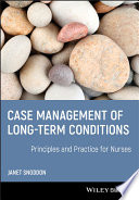 Case management of long-term conditions : principles and practice for nurses /
