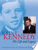 John F. Kennedy : his life and legacy /