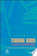 Tough kids, cool counseling : user-friendly approaches with challenging youth /