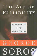 The age of fallibility : the consequences of the war on terror /