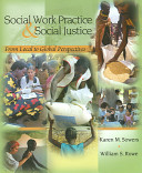 Social work practice and social justice : from local to global perspective /