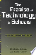 The promise of technology in schools : the next 20 years /