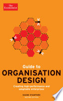 Guide to organisation design : creating high-performing and adaptable enterprises /
