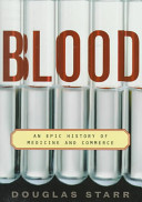Blood : an epic history of medicine and commerce /