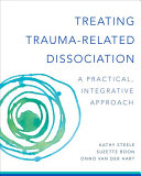 Treating trauma-related dissociation : a practical, integrative approach /