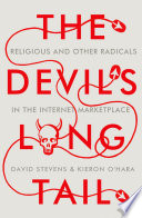The devil's long tail : religious and other radicals in the internet marketplace /