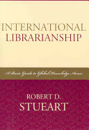 International librarianship : a basic guide to global knowledge access /
