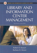 Library and information center management / Robert D. Stueart and Barbara B. Moran.