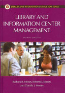 Library and information center management / Barbara B. Moran, Robert D. Stueart, and Claudia J. Morner.