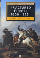 Fractured Europe, 1600-1721 /