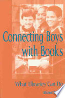 Connecting boys with books : what libraries can do /