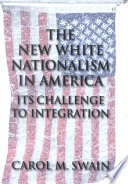 The new white nationalism in America : its challenge to integration /
