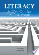 Literacy a way out for at-risk youth /