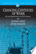 Changing contours of work : jobs and opportunities in the new economy /