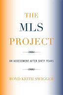 The MLS Project : an assessment after sixty years /