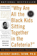 """Why are all the Black kids sitting together in the cafeteria?"" : and other conversations about race /"