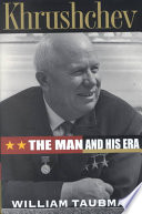 Khrushchev : the man and his era /