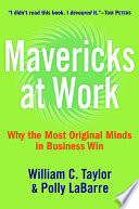 Mavericks at work : why the most original minds in business win /