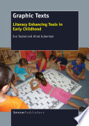 Graphic texts : literacy enhancing tools in early childhood /