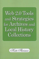 Web 2.0 tools and strategies for archives and local history collections /