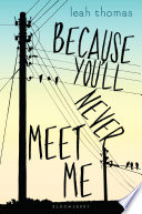 Because you'll never meet me /