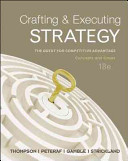 Crafting and executing strategy : the quest for competitive advantage : concepts and cases /