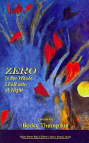 Zero is the whole I fall into at night : poems /