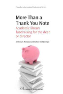 More than a thank you note : academic library fundraising for the dean or director /