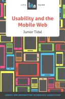 Usability and the mobile web : a LITA guide /