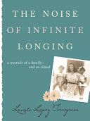 The noise of infinite longing : a memoir of a family and an island /