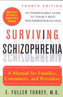 Surviving schizophrenia : a manual for families, consumers, and providers /