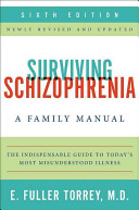 Surviving schizophrenia : a family manual /